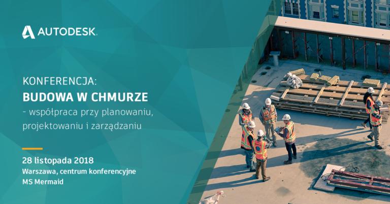 """Konferencja """"Budowa w chmurze – współpraca przy planowaniu, projektowaniu i zarządzaniu"""", 28.11, Warszawa"""